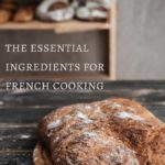 Essential Ingredients for French Cooking